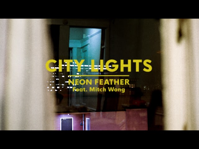 Neon Feather | City Lights feat. Mitch Wong (Audio Video)