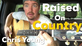 Raised on Country   Chris Young   Beginner Guitar Lesson Video