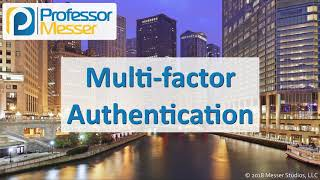 Multi-factor Authentication - CompTIA Network+ N10-007 - 4.2