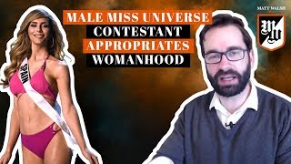 Male Miss Universe Contestant Appropriates Womanhood | The Matt Walsh Show Ep. 163