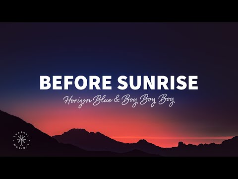 Horizon Blue & Boyboyboy - Before Sunrise mp3 letöltés