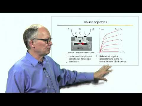 Nanotechnology: Fundamentals of Nanotransistors | PurdueX on edX | Course About Video
