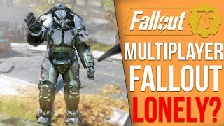 Fallout 76 Feels Lonely, but is that a good thing?
