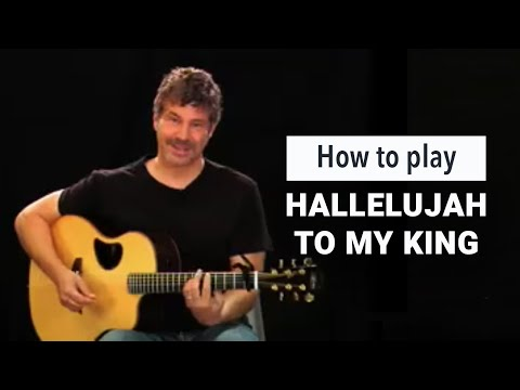 paul-baloche-how-to-play-hallelujah-to-my-king-leadworshipdotcom