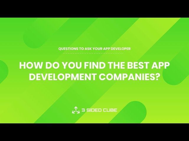 How Do You Find App Development Companies | Questions to ask