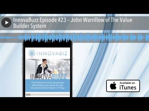 InnovaBuzz Episode #23 – John Warrillow of The Value Builder System