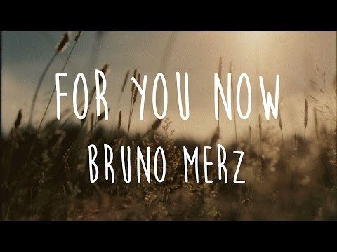 For You Now - Bruno Merz