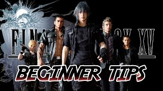 Final Fantasy 15 - Top Beginner Tips!!