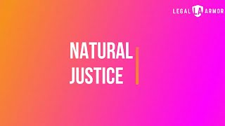 The Evolution of Concept of Natural Justice in India | www.legalarmor.co.in