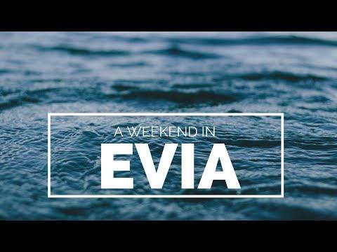 A weekend in EVIA island - Greece أيفيا اليونان