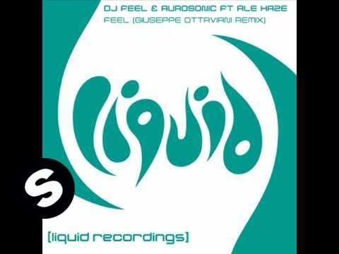 DJ Feel Aurosonic feat Ale Haze - Feel (Giuseppe Ottaviani Remix)