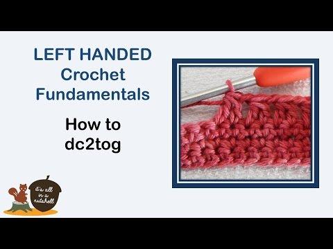 dc2tog - LEFT handed Crochet Fundamentals #11