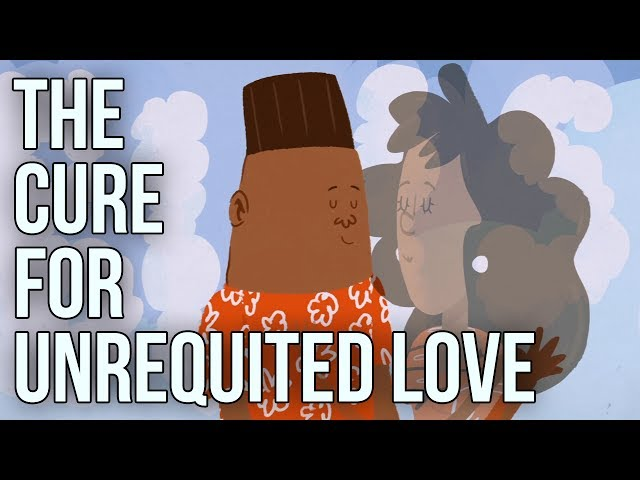 how to cure unrequited love