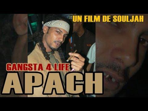 APACH - GANGSTA 4 LIFE  - Un FILM De SOULJAH