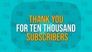 THANK YOU FOR 10K SUBSCRIBERS GUYS