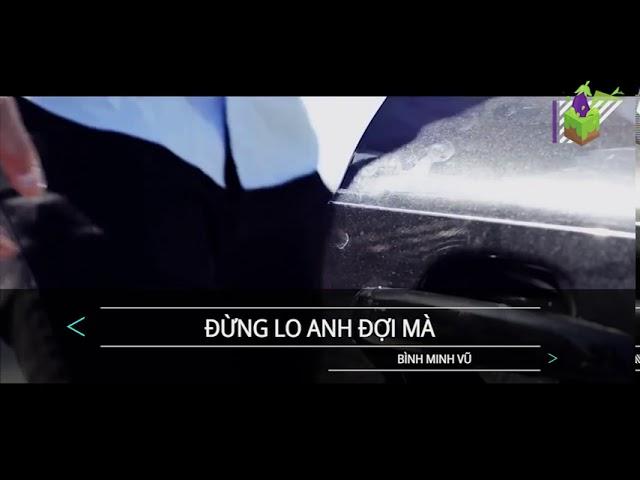 Đừng lo anh đợi mà(Beat)! -Bình Minh Vũ karaoke
