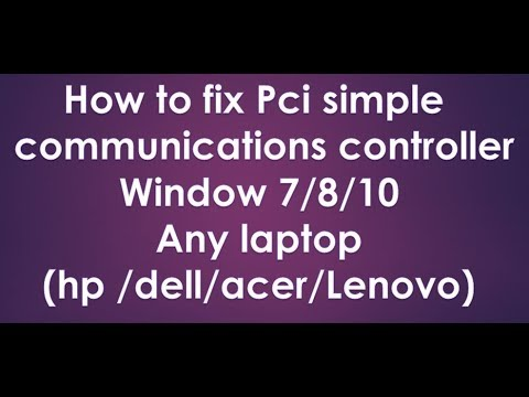 How To Fix Pci Simple Communications Controller Driver In Windows 7