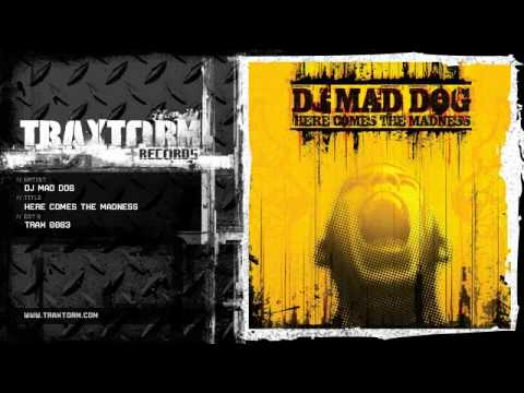 DJ Mad Dog - Here comes the madness (Traxtorm Records - TRAX 0083)