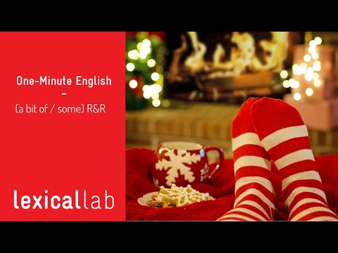 ONE-MINUTE ENGLISH: (a bit of / some) R&R LEARN WITH LEXICAL LAB