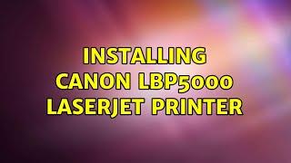 Ubuntu: Installing canon LBP50…