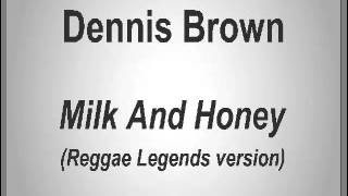 Dennis Brown - Milk and Honey