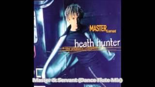 Heath Hunter & The Pleasure Company Master & Servant (Flute Dance)