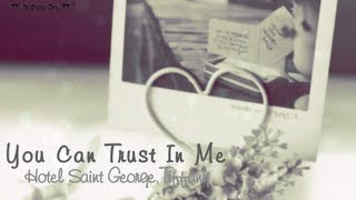 You Can Trust In Me - Hotel Saint George,Tiffany [Vietsub kara]
