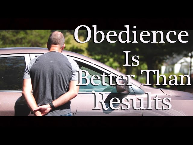 Obedience Is Better Than Results