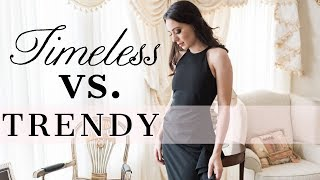 TIMELESS VS TRENDY STYLE (What YOU Need to Know!)