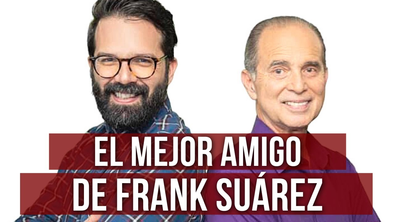 Mejor amigo de Frank Suárez tiene mucho que decir (El Flaco Condenado)