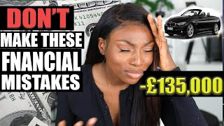 HOW I wasted OVER 135,000 in my 20's DONT make these financial mistakes