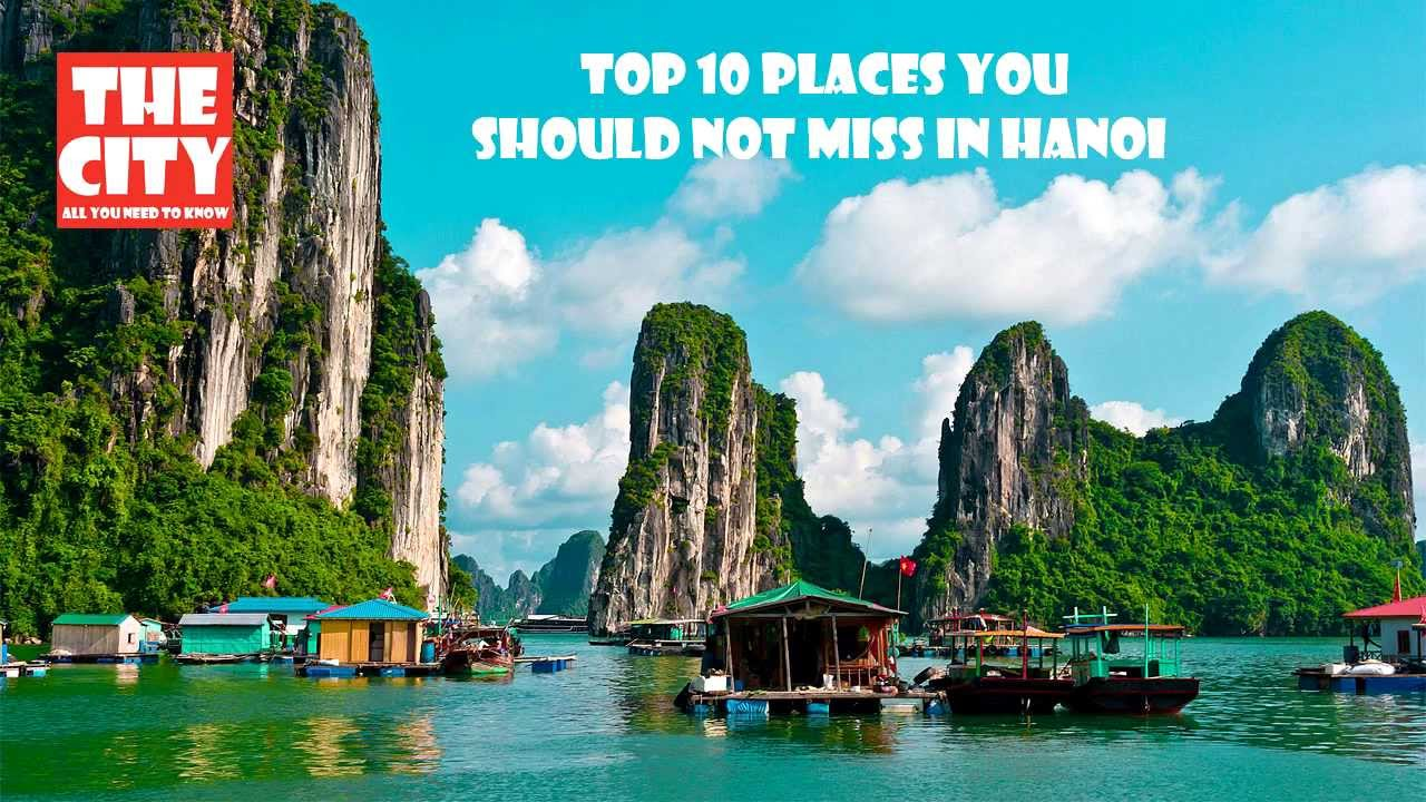 Top 10 Best Places You Should Not Miss In Hanoi Youtube