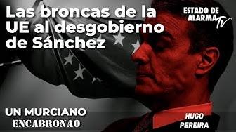 Imagen del video: Murciano Encabronao: Las broncas de la UE al desgobierno de Sánchez