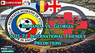 România vs Georgia International Friendly 2021 22 Predictions eFootball PES2021