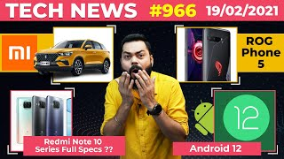 Download Redmi Note 10 Series Full Specs, Xiaomi Car Coming, ROG Phone Launch Date,Android 12 Is Here-#TTN966