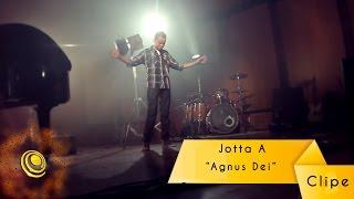 JOTTA A - Agnus Dei (Clipe oficial)