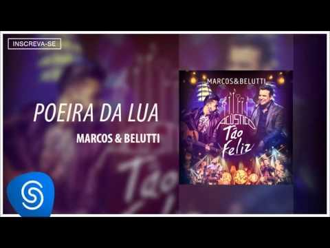 Marcos & Belutti - Poeira da Lua (Acústico Tão Feliz) [Áudio Oficial]