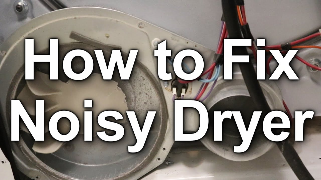 How to Diagnose And Fix A Noisy Dryer | Think Tank Home