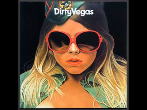 Dirty Vegas - All or Nothing