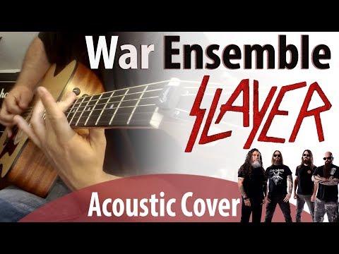 War Ensemble - Slayer (Acoustic Cover w/ Solos)