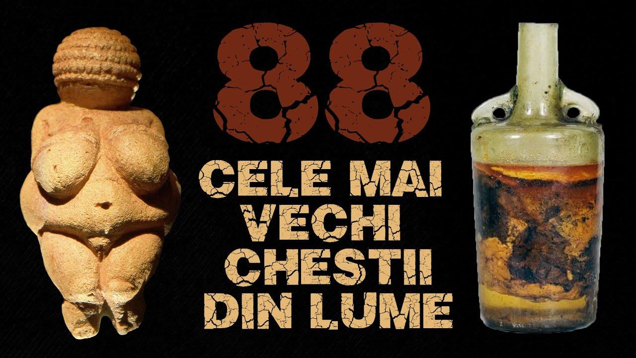 88 Cele mai Vechi Chestii din Lume