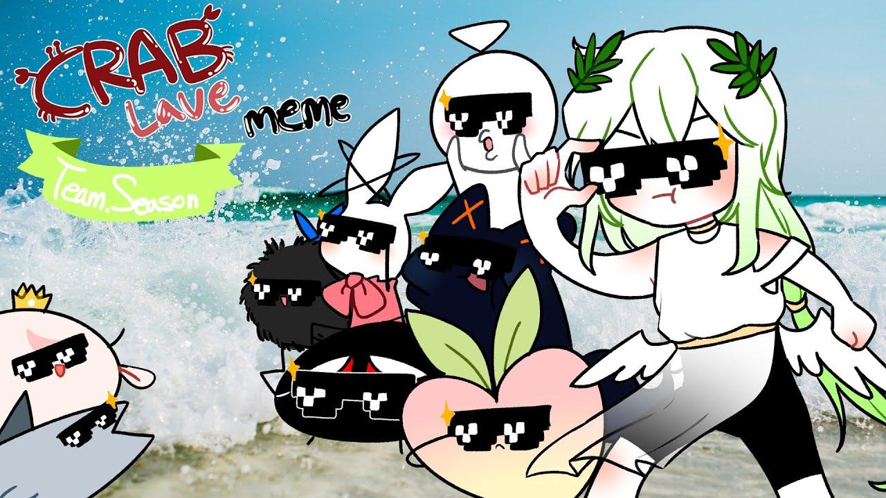 💐 Crab rave meme [시즌 팀 합작] - YouTube