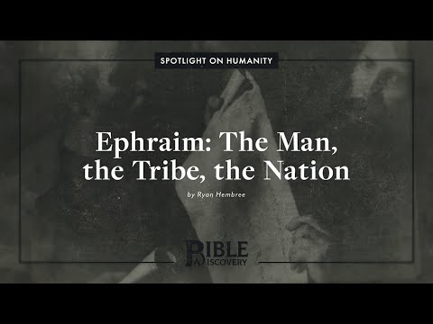 Tracing Jacob's Prophecy In Genesis 49? | Spotlight On Humanity | Ephraim: The Man, Tribe \u0026 Nation