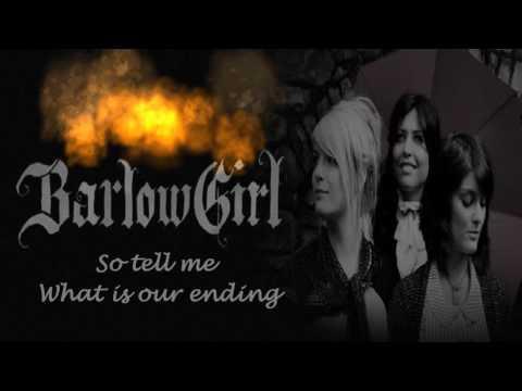 BarlowGirl - Beautiful Ending (Acoustic)(Lyrics)