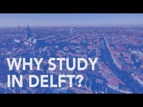 Why study in Delft? | Tech Talents