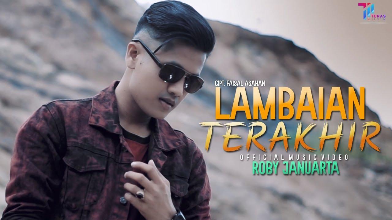 Roby Januarta - LAMBAIAN TERAKHIR (Official Music Video) LAGU TERBARU 2021
