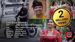 widi widiana Feat Sri Dianawati - Luh Baju barak