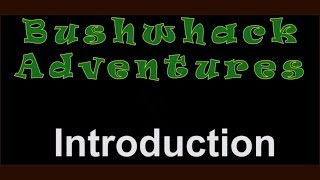Bushwhack Adventures - Introduction - Unsolved Mysteries in the Forests of British Columbia, Canada