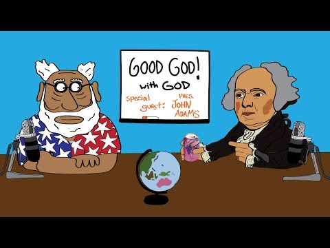 Good God! with God & Special Guest President John Adams