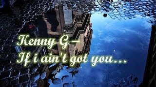 Kenny G - If i ain